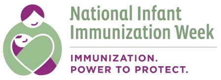 April 20th through the 24th is National Infant Immunization Week