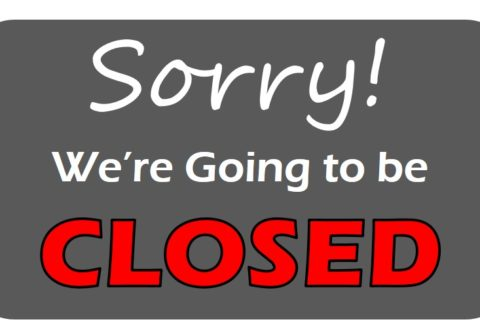 We're Going to be Closed!